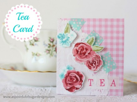Tutorial - Tea Card  by A Spoonful of Sugar Designs